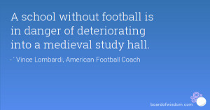 school without football is in danger of deteriorating into a ...