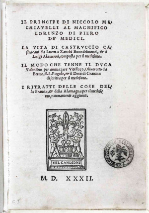 ... The Prince, published in Florence in 1532 after Machiavelli's death