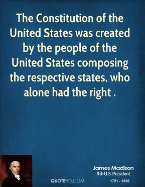 james-madison-quote-the-constitution-of-the-united-states-was-created ...