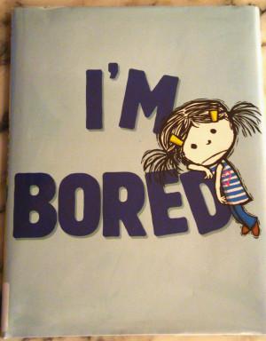 ... holidays and i am bored holidays and i am bored im bored quotes