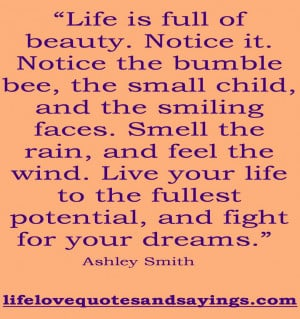 Live Life To The Fullest Quotes Of The Day: Life Is Full Of Beauty ...