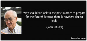 Why should we look to the past in order to prepare for the future ...