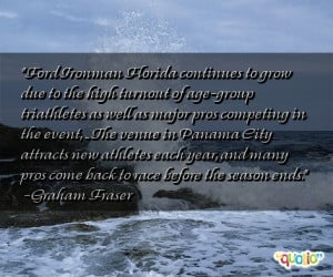 quotes about triathletes follow in order of popularity. Be sure to ...