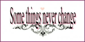 ... .pics22.com/some-things-never-change-change-quote/][img] [/img][/url