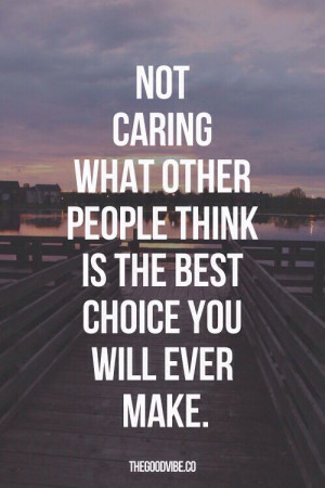Don't care about what other people think