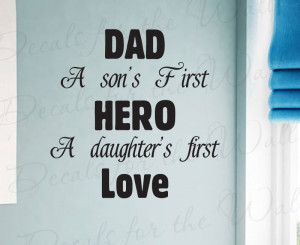 Dad Father Son and Daughter's Hero Wall Decal Quote