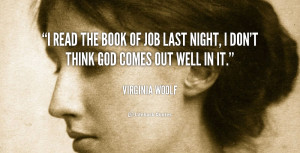 read the book of Job last night, I don't think God comes out well in ...