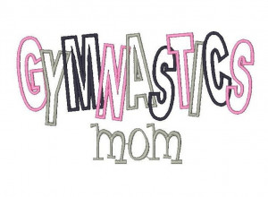 ... Gymnastics Mom, Applique Embroidery Design, Gymnastics Rocks, Favorite