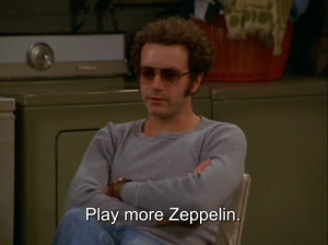 that 70s show 70s classic rock steven hyde led zepplin zeppelin