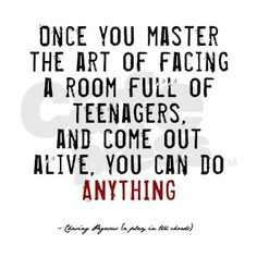 ... that makes me a superhuman if I do wind up teaching high school choir