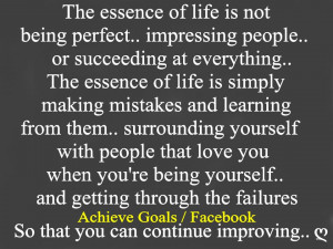 The essence of life is not being perfect...