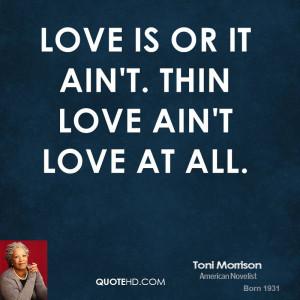 toni-morrison-toni-morrison-love-is-or-it-aint-thin-love-aint-love-at ...