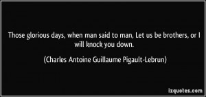 quote-those-glorious-days-when-man-said-to-man-let-us-be-brothers-or-i ...