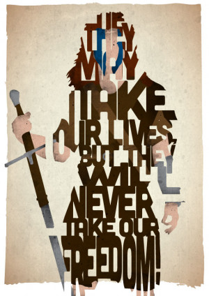 William Wallace typography print based on a quote from the movie ...