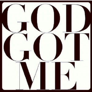 God Got Me