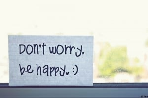 Motivational Quote ~ Don't worry,be happy.