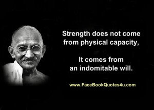 Strength does not come from physical capacity,