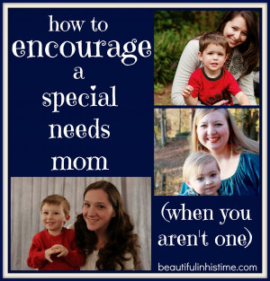 How to encourage a special needs mom (when you aren't one)