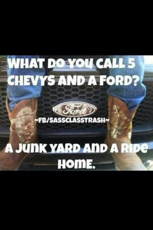 What do you call 5 Chevys and a Ford?A junk yard and a ride home.