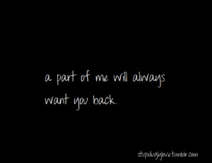 Want You Back Quotes Tumblr Will always want you back