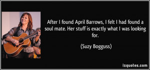 : quote-after-i-found-april-barrows-i-felt-i-had-found-a-soul-mate ...