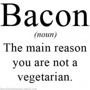 So inspirational, Food, bacon, quotes