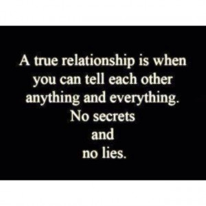 True relationships. Be wary of whom you share your life's secrets with ...