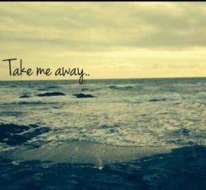 Take me away English quotes