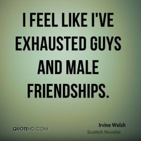 irvine-welsh-irvine-welsh-i-feel-like-ive-exhausted-guys-and-male.jpg
