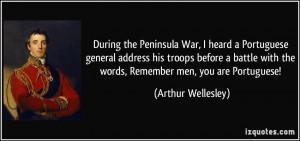 During the Peninsula War, I heard a Portuguese general address his ...