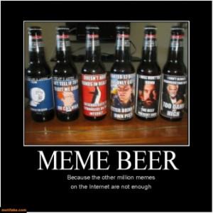 why-not-memes-beer-demotivational-internet-sarcastic-demotivational ...