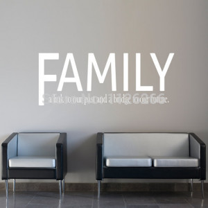 Family a Link to Our Past And a Bridge to Our Future Vinyl Wall ...