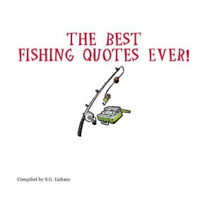 Fishing quotes best quotesgram for Best days for fishing