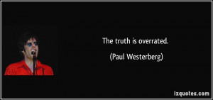 The truth is overrated Paul Westerberg