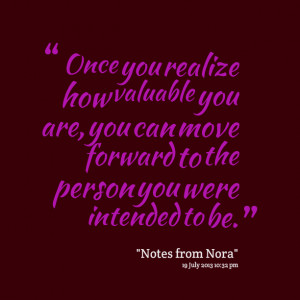Quotes Picture: once you realize how valuable you are, you can move ...