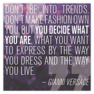 ... dress and the way you live gianni versace # versace # fashion # quotes