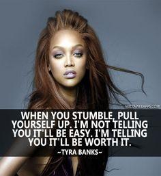 Inspiration, Tyra Banks Quotes