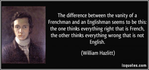 The difference between the vanity of a Frenchman and an Englishman ...