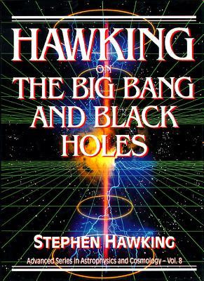 "Start by marking ""Hawking on the Big Bang and Black Holes"" as Want ..."