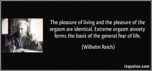of living and the pleasure of the orgasm are identical. Extreme ...
