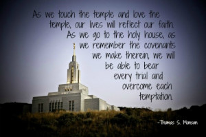 As we touch the temple and love the temple, our lives will reflect our ...