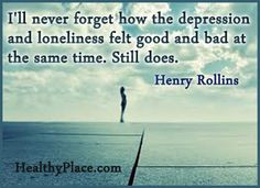 Quote on depression: I'll never forget how the depression and ...