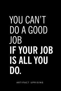 Balanced Work Life Quotes: Onward And Upward Daring Greatly, Work Life ...