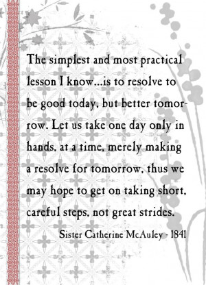 Quote from Sr. Catherine McAuley, foundress of the Sisters of Mercy.