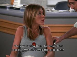 ... : ross geller, Jennifer Aniston, phrases, pregnant and president