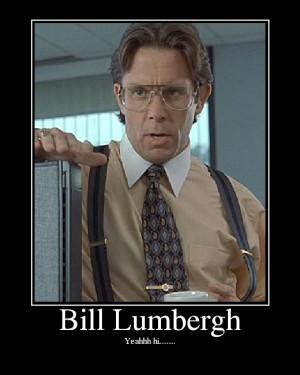 Bill Lumbergh