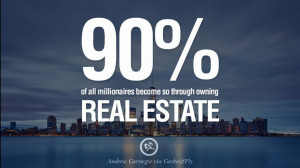 ... real estate. - Andrew Carnegie Quotes on Real Estate Investing and