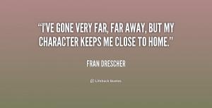 quote-Fran-Drescher-ive-gone-very-far-far-away-but-156225.png