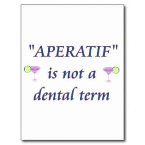 Aperitif Not a Dental Term Post Card