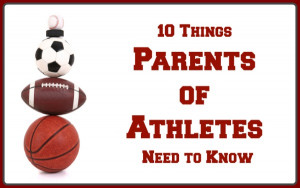 10-Things-Parents-of-Athletes-Need-to-Know.jpg
